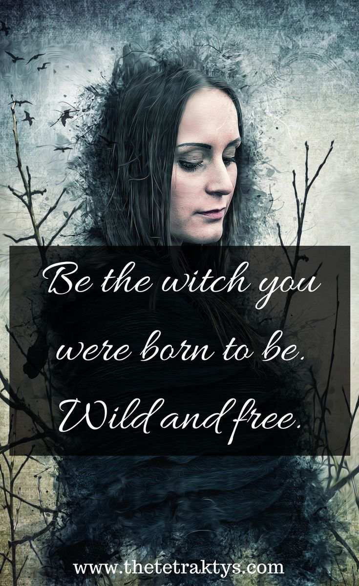 Be the witch you were born to be wild and free with