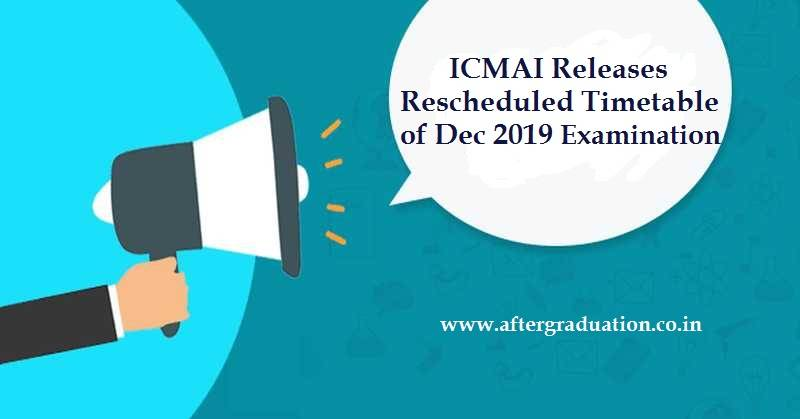 Icmai Rescheduled Exam Timetable And Programme Of December 2019 Released Aftergraduation Exam Career Guidance Exam Schedule