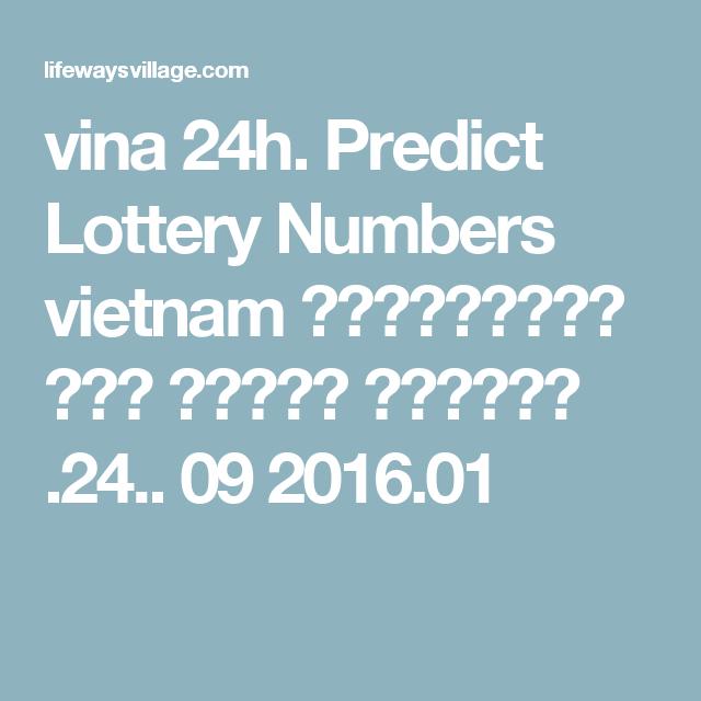 vina 24h  Predict Lottery Numbers vietnam ទស្សន៍ទាយ លេខ