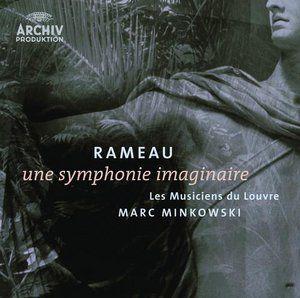 RAMEAU Symphonie imaginaire - Minkowski - Deutsche Grammophon