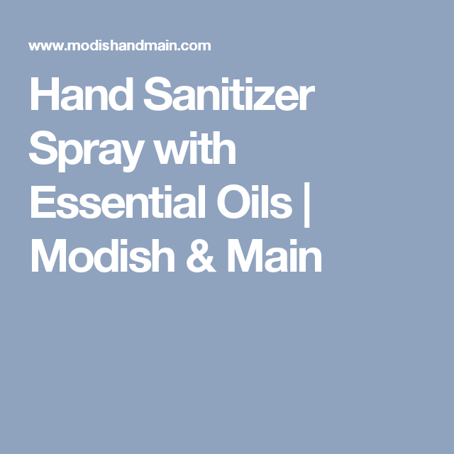 Hand Sanitizer Spray with Essential Oils | Modish & Main