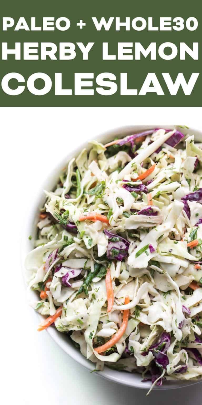 Paleo + Whole30 Herby Lemon Coleslaw - a healthy and bright coleslaw with fresh herbs and a homemade coleslaw dressing sweetened with date paste. Ready in 15 minutes! Gluten free, grain free, dairy free, refined sugar free, vegetarian, clean eating, real food.