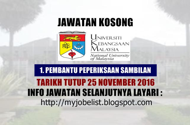 Jawatan Kosong Terkini Di Ukm 25 November 2016 Jawatan Kosong Kerajaan Terkini Di Universiti Kebangsaan Malaysia Ukm November 20 25th 25 November November