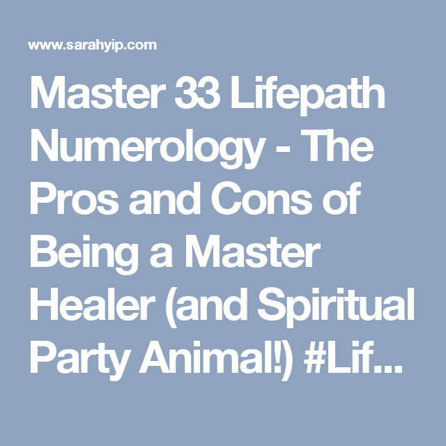 Master 33 Lifepath Numerology - The Pros and Cons of Being a Master Healer (and Spiritual Party Animal!) #LifePath33