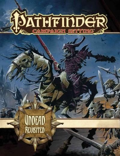Pathfinder Campaign Setting: Undead Revisited (Pathfinder