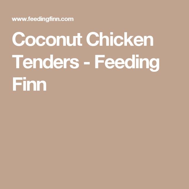 Coconut Chicken Tenders - Feeding Finn