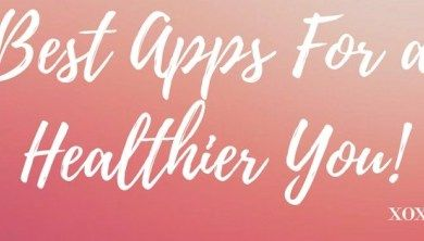 Best Apps for a Healthier You Healthier you, How to stay