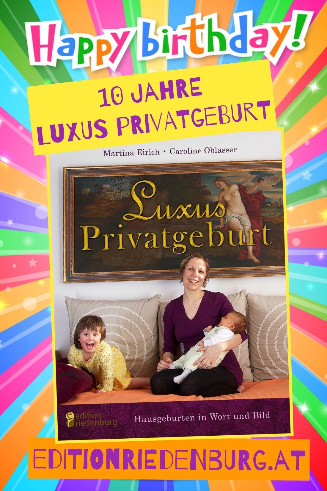 Happy Birthday Luxus Privatgeburt Vor 10 Jahren Erschien Die