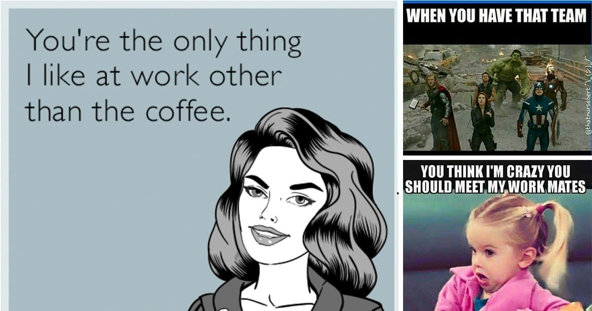 16 Memes To Send To Your Favorite Coworkers Funny Coworker Memes Memes Co Worker Memes