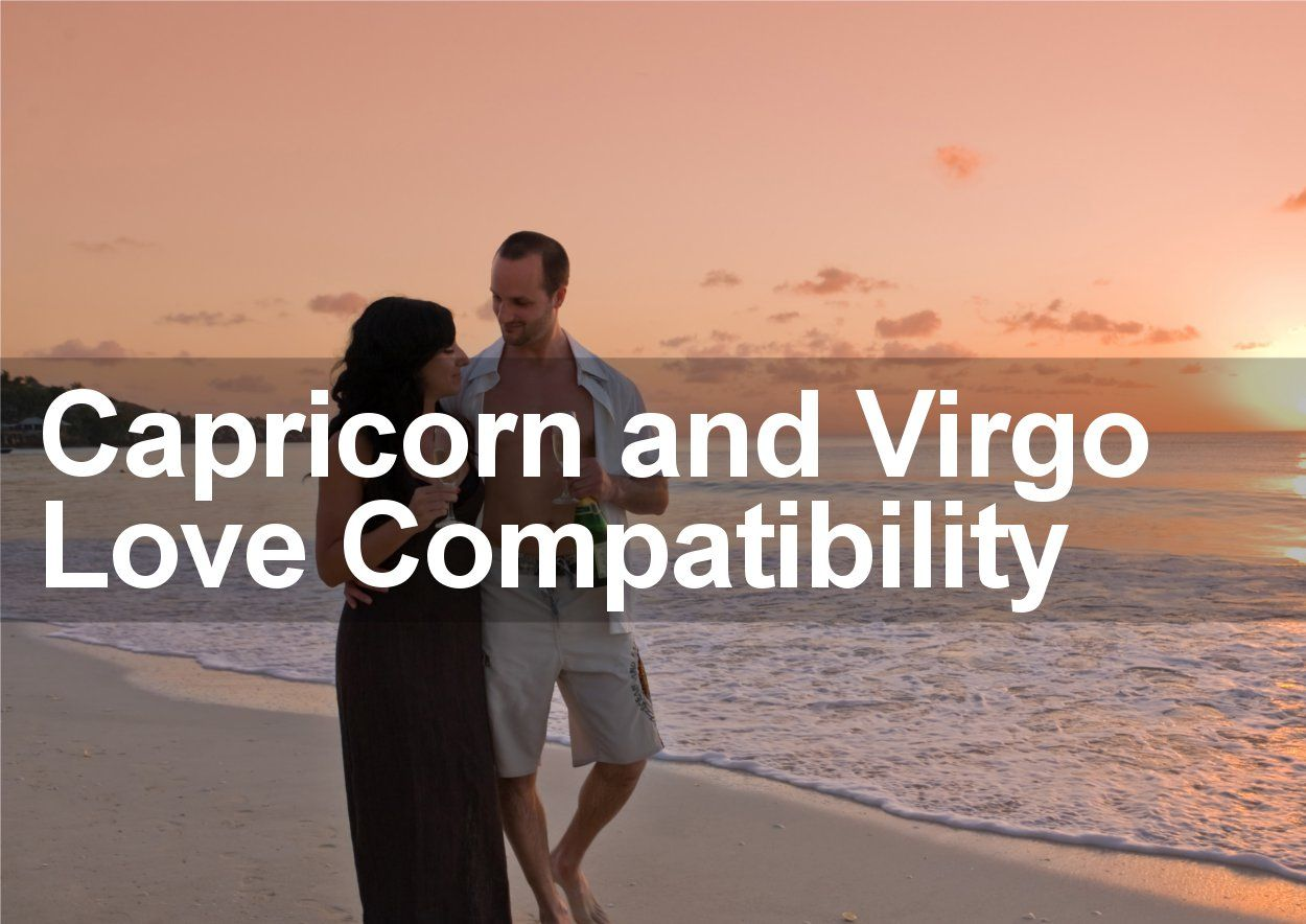 Virgo and Capricorn Love and Marriage Compatibility 2018