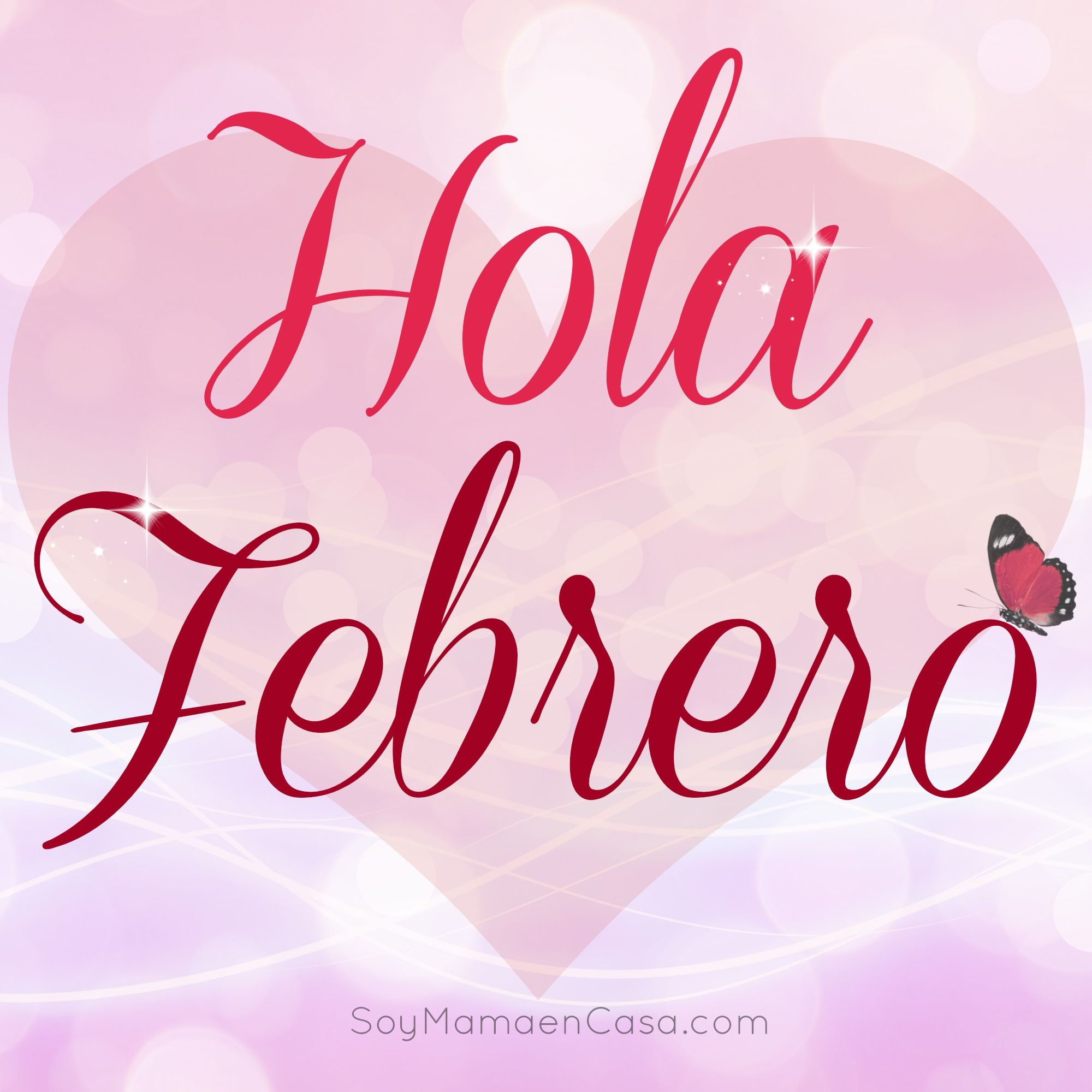 Hola #Febrero www.soymamaencasa.com | Graphics/ Buenos ...