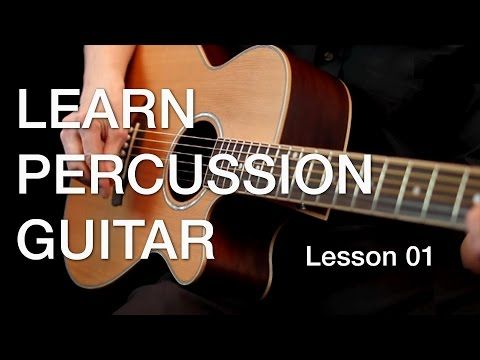 Learn Percussion Guitar Lesson 01 Learn Guitar Fingerstyle Guitar Lessons Guitar Lessons
