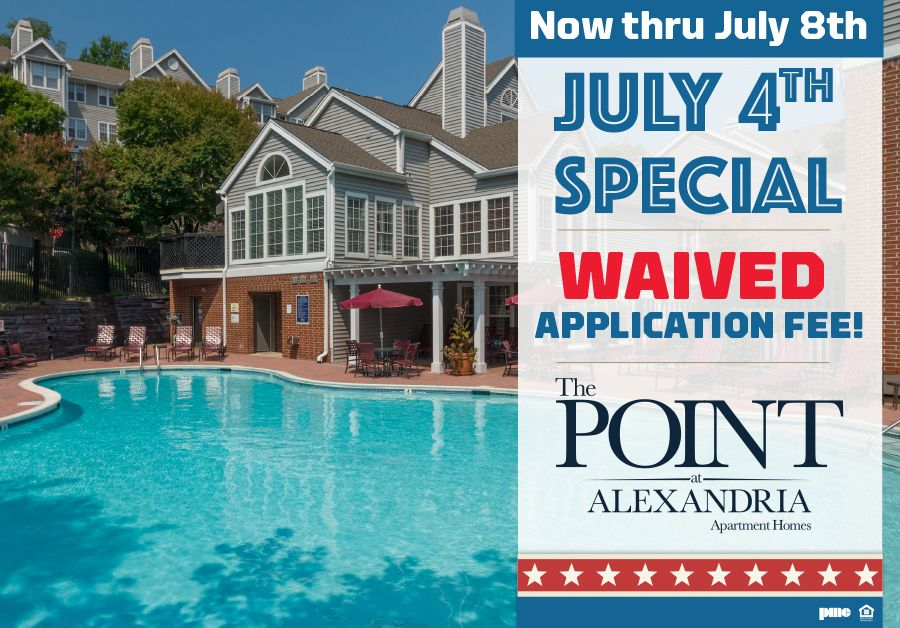 July 4th Special!!!   Now through July 8th, the application fee for The Point at Alexandria is... WAIVED!!!