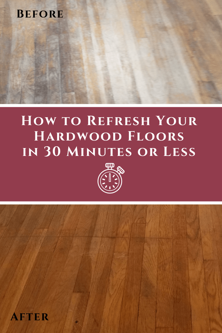 How To Refresh Your Hardwood Floors In 30 Minutes Or Less With Images Hardwood Floors Hardwood Flooring