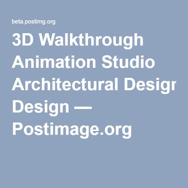 3D Walkthrough Animation Studio Architectural Design — Postimage.org