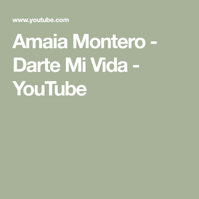 Amaia Montero Darte Mi Vida Youtube Music Videos Sony Music Vida