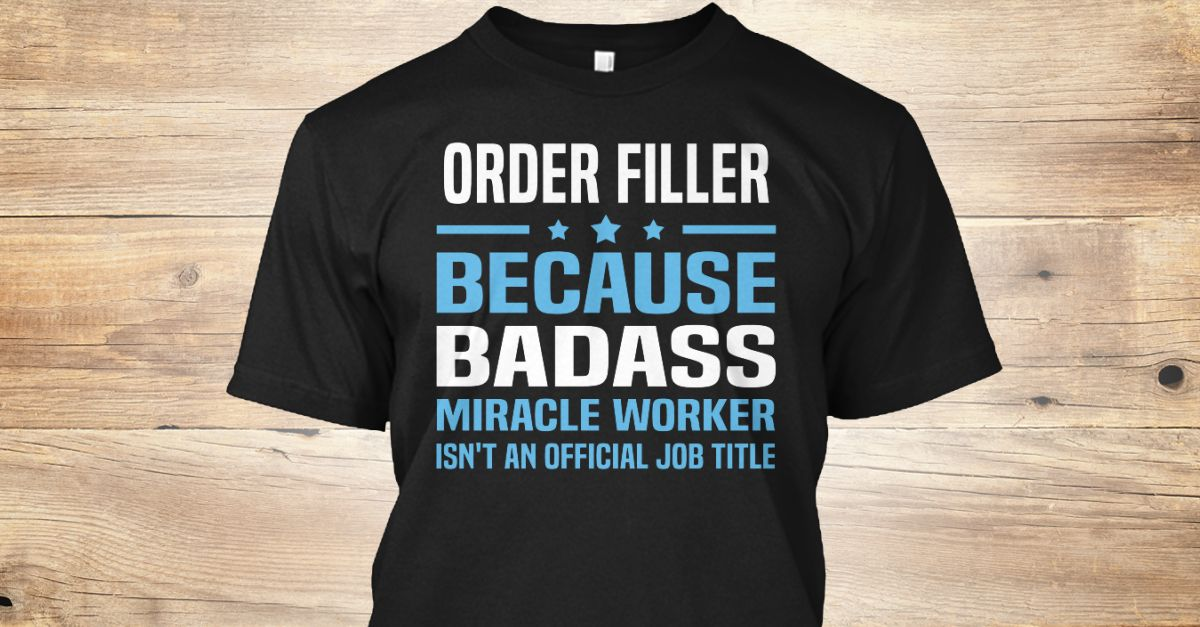 If You Proud Your Job, This Shirt Makes A Great Gift For You And Your Family.  Ugly Sweater  Order Filler, Xmas  Order Filler Shirts,  Order Filler Xmas T Shirts,  Order Filler Job Shirts,  Order Filler Tees,  Order Filler Hoodies,  Order Filler Ugly Sweaters,  Order Filler Long Sleeve,  Order Filler Funny Shirts,  Order Filler Mama,  Order Filler Boyfriend,  Order Filler Girl,  Order Filler Guy,  Order Filler Lovers,  Order Filler Papa,  Order Filler Dad,  Order Filler Daddy,  Order Filler…