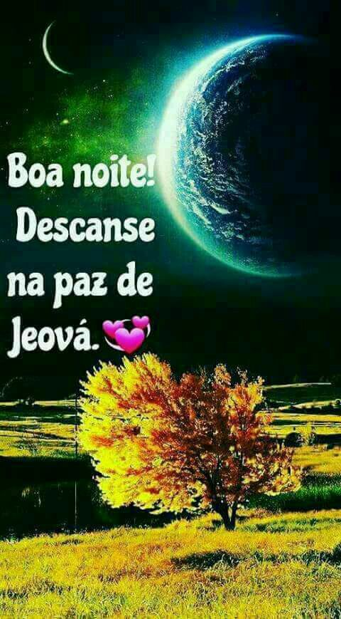 Pin De Elaine Ferreira Em Jeova Deus Mensagem De Boa Noite