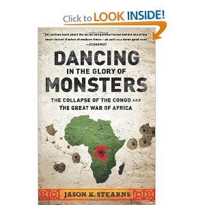 Amazon.com: Dancing in the Glory of Monsters: The Collapse of the Congo and the Great War of Africa (9781610391078): Jason Stearns: Books. DRC DR Congo in Africa