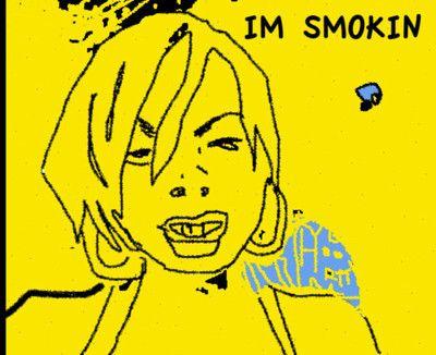 Im smokin!
