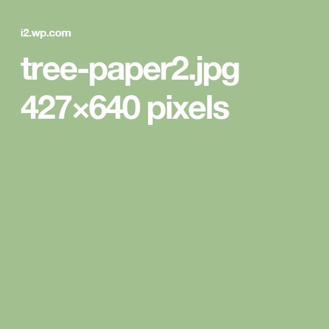 tree-paper2.jpg 427×640 pixels
