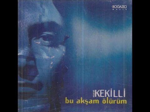 Murat Kekilli Bu Aksam Olurum Full Album Album Sarkilar Baris