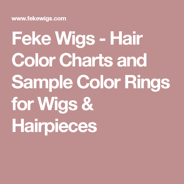 Feke Wigs - Hair Color Charts and Sample Color Rings for Wigs ...