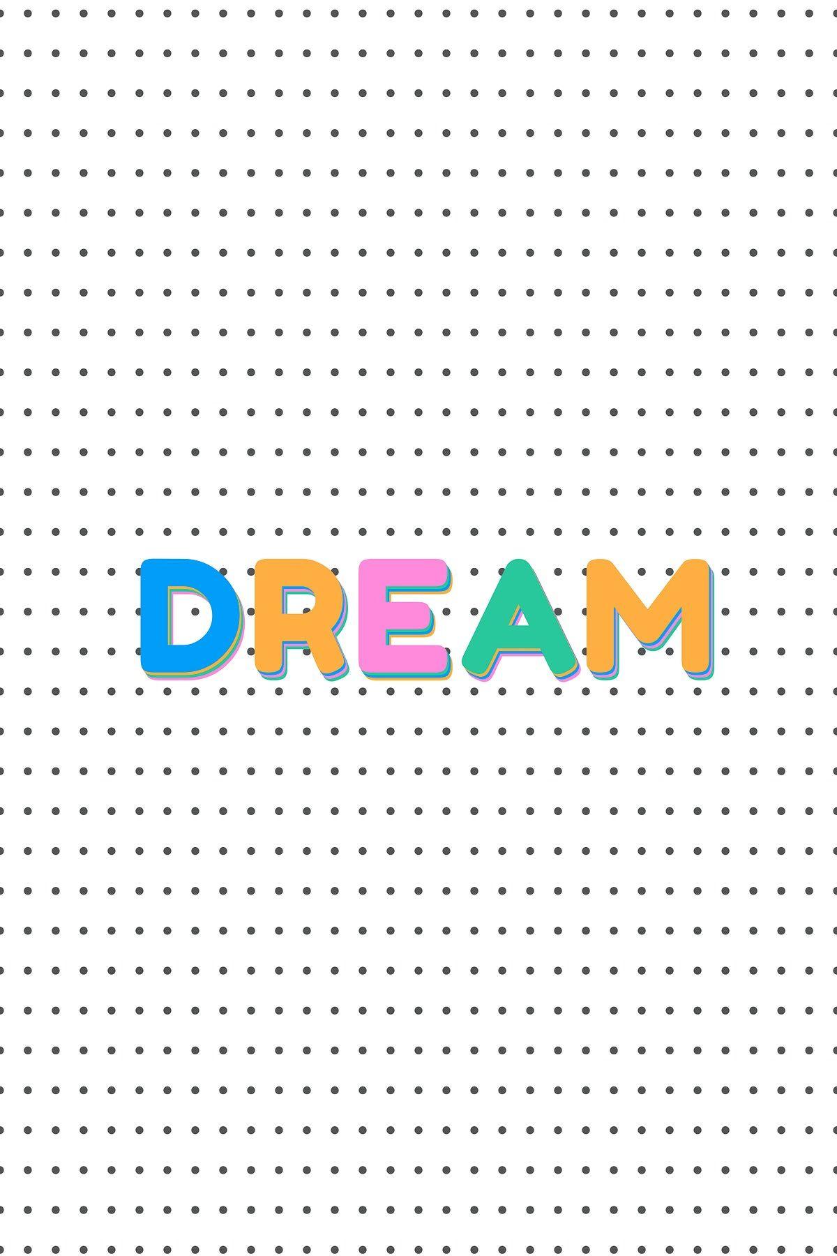 Word Text Art : Dream, Typography, Image, Rawpixel.com