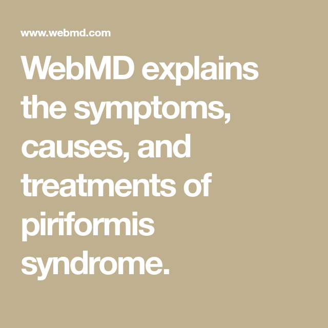 Piriformis Syndrome Symptoms Causes Treatments Exercises And More Piriformis Syndrome Piriformis Symptoms