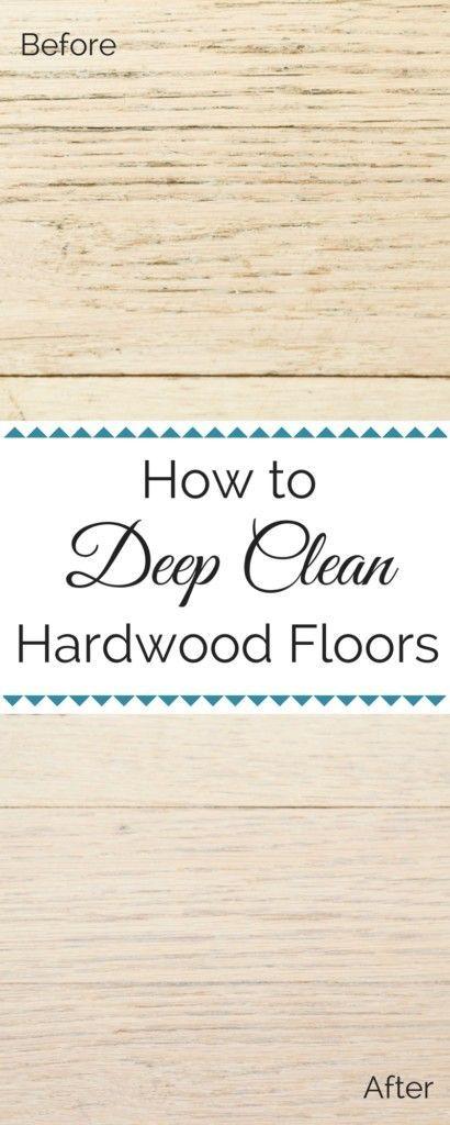 How To Deep Clean Hardwood Floors Wood Floor Cleaner Clean