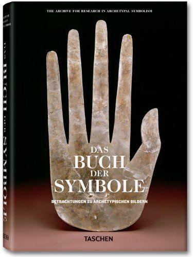 Das Buch der Symbole: Betrachtungen zu archetypischen Archive for Research in Archetypal Symbolism ARAS