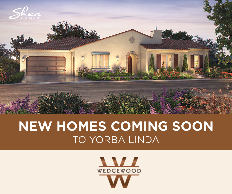 Coming Soon: Wedgewood in Yorba Linda