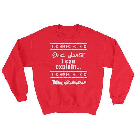 Dear Santa, I Can Explain - Ugly Christmas Sweatshirt