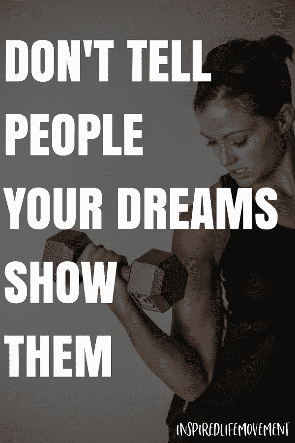 Motivational Quotes For Working Out Fitness Quotes Don T Tell People You Re Dreams Show In 2020 Fitness Motivation Motivational Quotes For Working Out Motivation