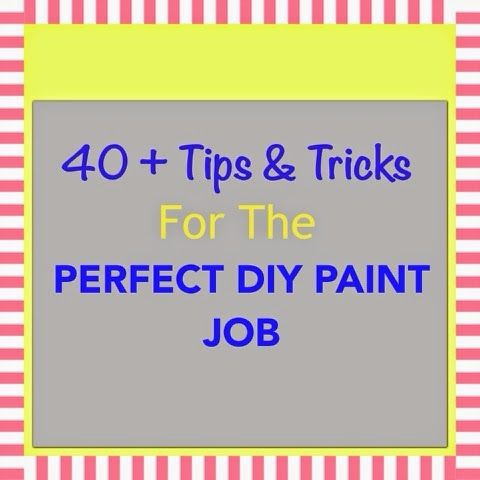 Momma Mia Moments : Painting 101 / Over 40 Tips & Tricks for a Beautiful Paint Job #mommamia