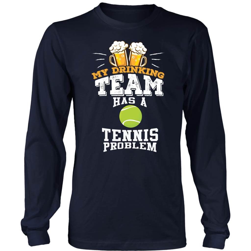 95c81d11 Men's My Drinking Team Has A Tennis Problem Long Sleeve T-Shirt - Funny Gift