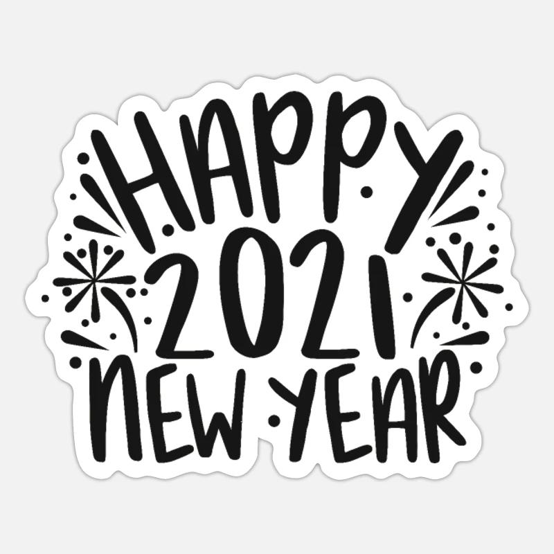 Happy 2021 New Year Sticker Spreadshirt Happy New Year Images New Year Images New Years Shirts