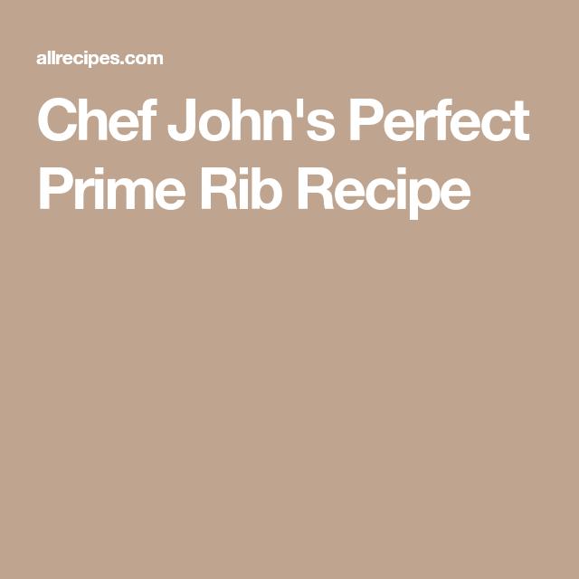 Chef John's Perfect Prime Rib Recipe