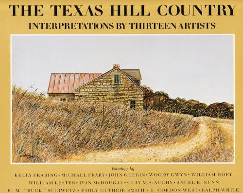 "The Texas Hill Country: Interpretations by Thirteen Artists. Paintings by Kelly Fearing and others, including E.M. ""Buck"" Schiwetz (Texas State Artist, 1977-78); introduction by A.C. Greene; foreword by John Palmer Leeper (1981). ""Texas artists share their views of the Texas hill country in forty-nine full-color plates of softly wooded hills, lonely farmsteads, rocky running streams, flower-covered prairies, shining lakes, and much more."" (Website)"