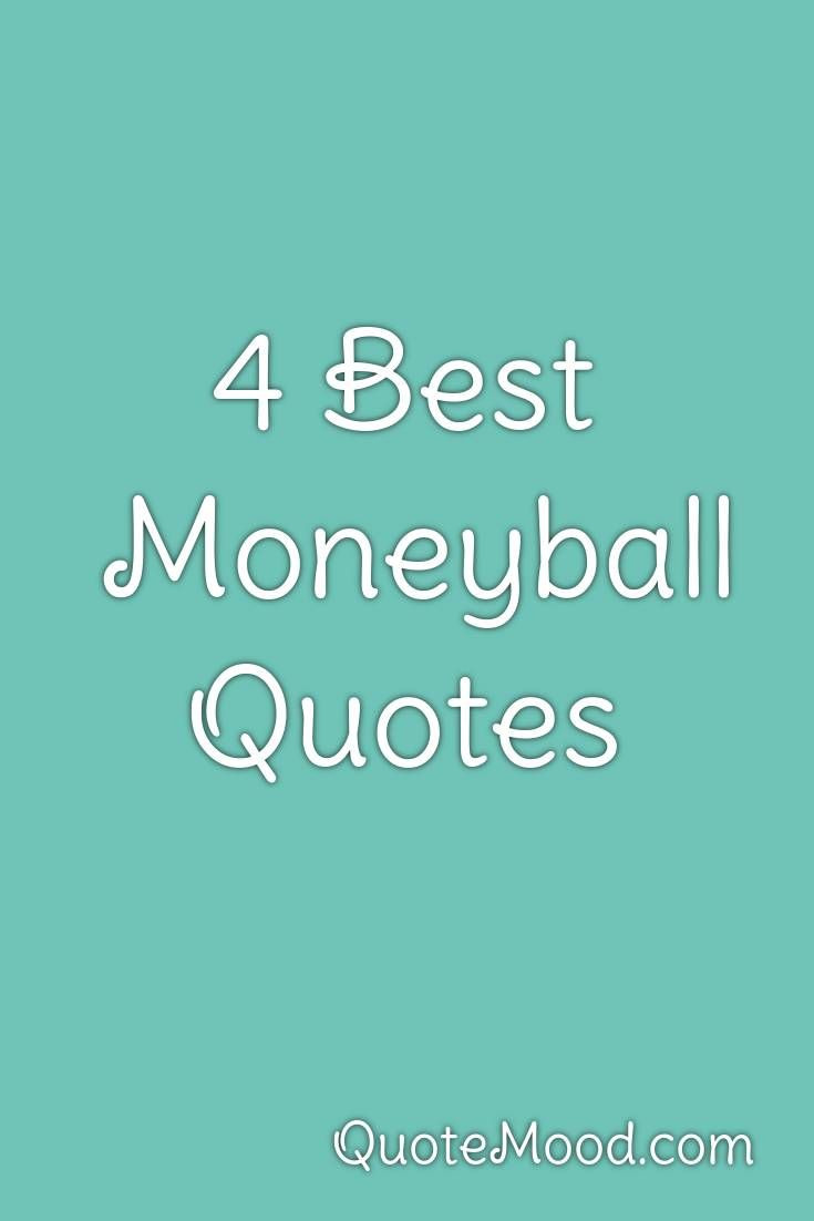 4 Most Inspiring Moneyball Quotes in 2020 Quotes