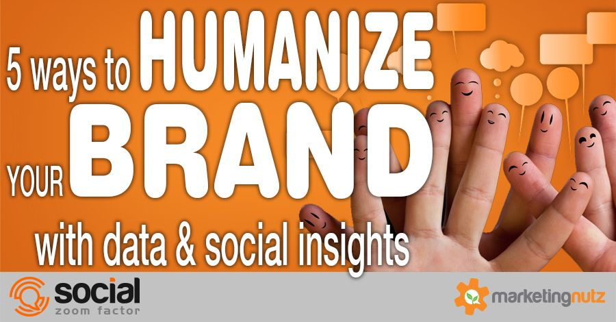 5 Ways to Humanize Your Brand with Data and Social Media Insights [Podcast]