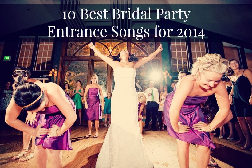 Choose From The Best Bridal Party Entrance Songs For 2014