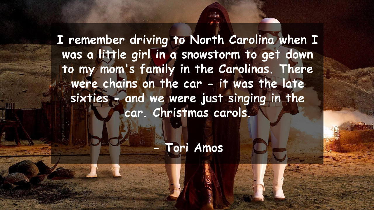 I remember driving to North Carolina when I was a little girl in a snowstorm to get down to my mom's family in the Carolinas. There were chains on the car - it was the late sixties - and we were just singing in the car. Christmas carols.      #Mom #MomQuotes #quote #quotes