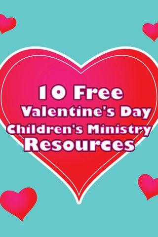 10 Free Valentine's Day Children's Ministry Resources from
