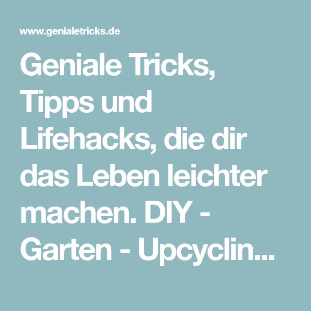 Geniale Tricks Tipps Und Lifehacks Die Dir Das Leben