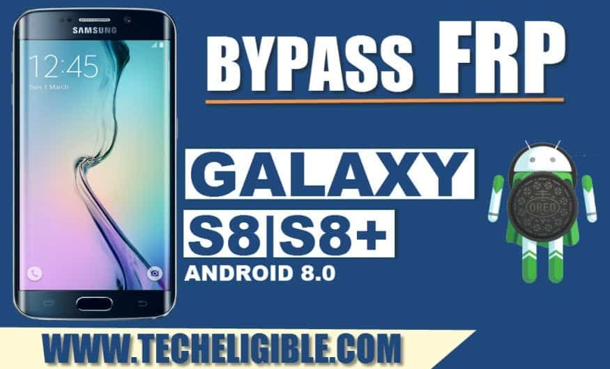 Bypass Google Account Galaxy S8 Plus, Galaxy S8, S8 Edge By