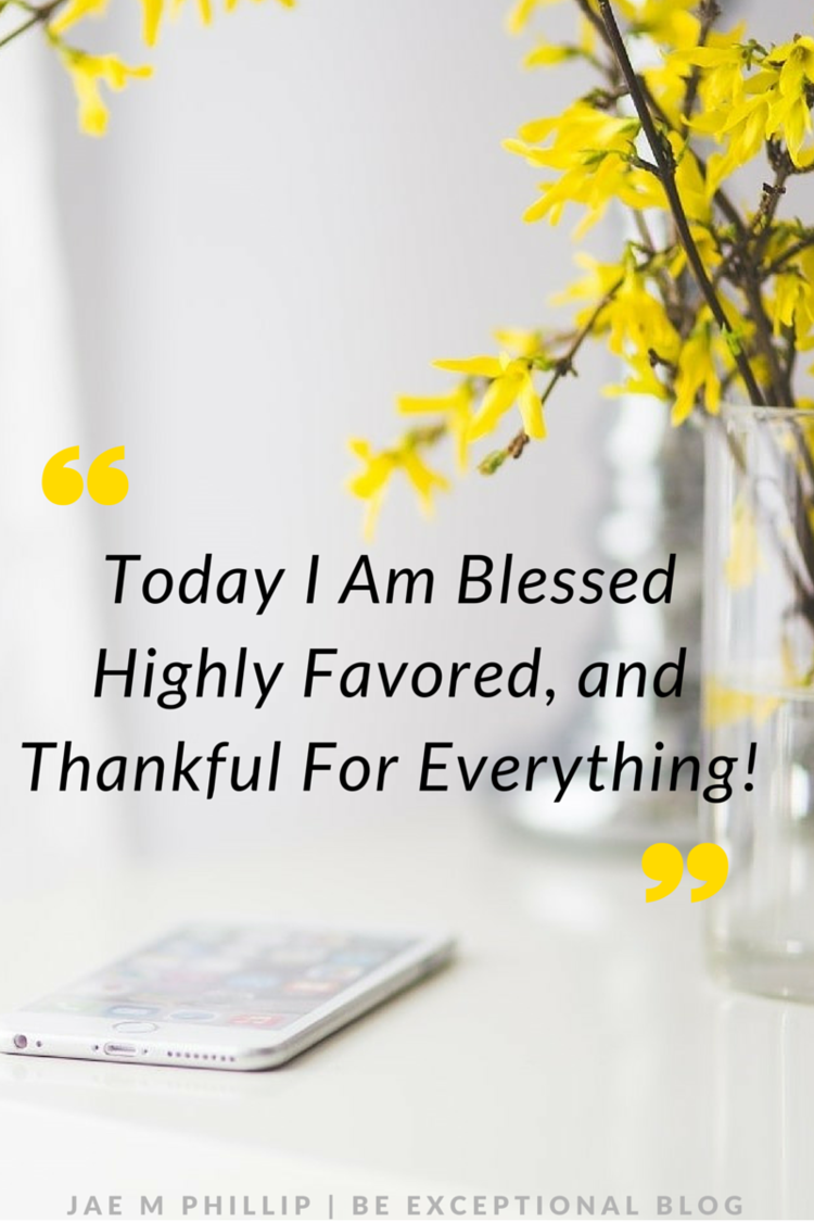Quote of the Day - God Is Awesome! I Am Blessed And Highly Favored - Give Thanks www.jaemphillip.com