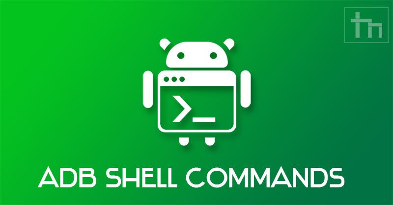 ADB Shell Commands List and Cheat Sheet PDF Download in