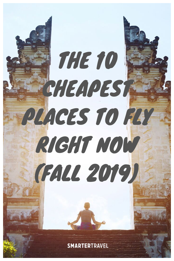 The 10 Cheapest Places To Fly Right Now Spring 2020 Cheapest Places To Fly Fall Vacations Travel Fund
