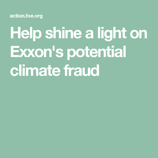 Help shine a light on Exxon's potential climate fraud